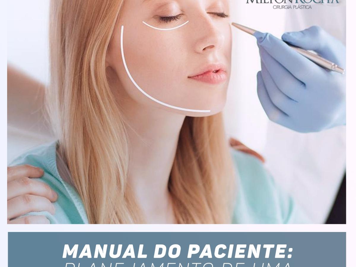 Manual do Paciente do Dr Milton Rocha: planejamento de uma cirurgia plástica