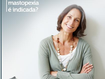 Quando a mastopexia é indicada?