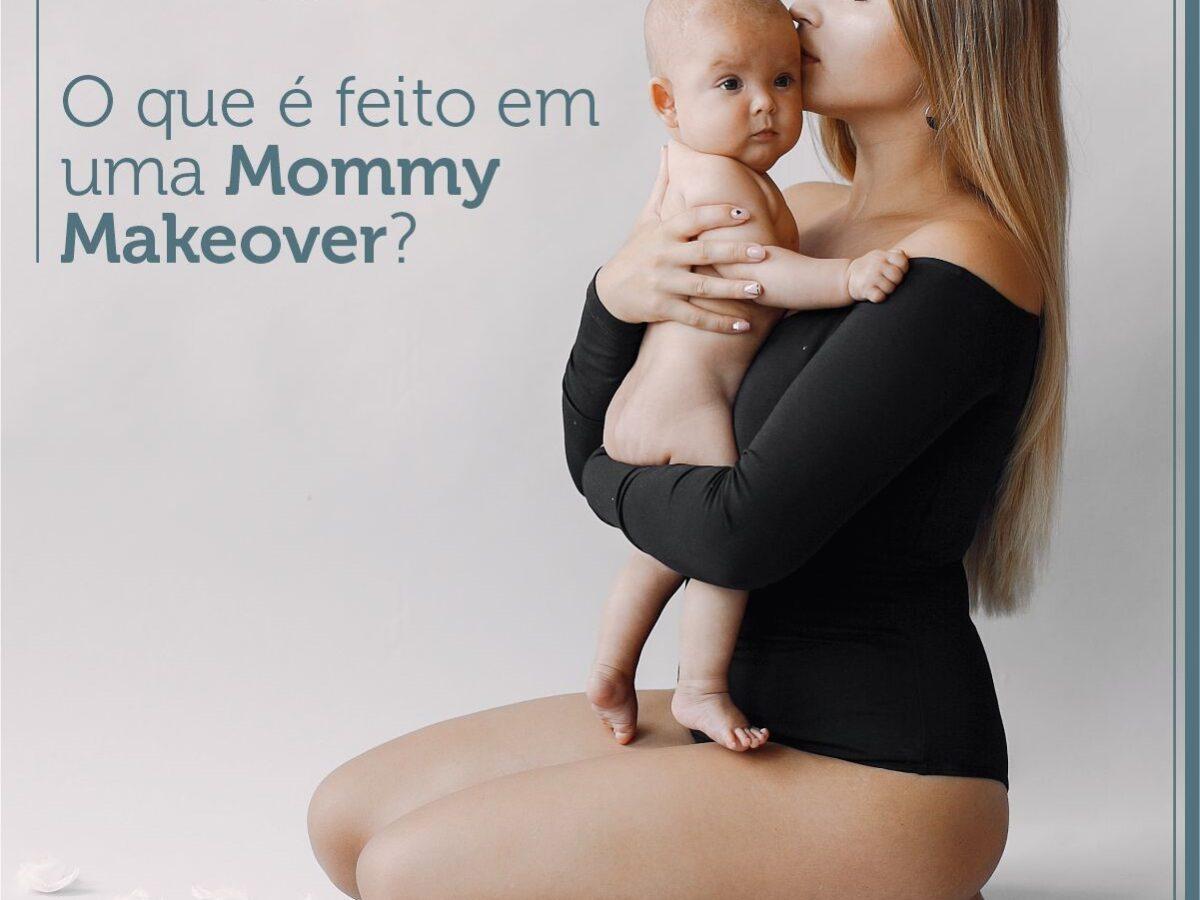 O que é feito em uma Mommy Makeover?