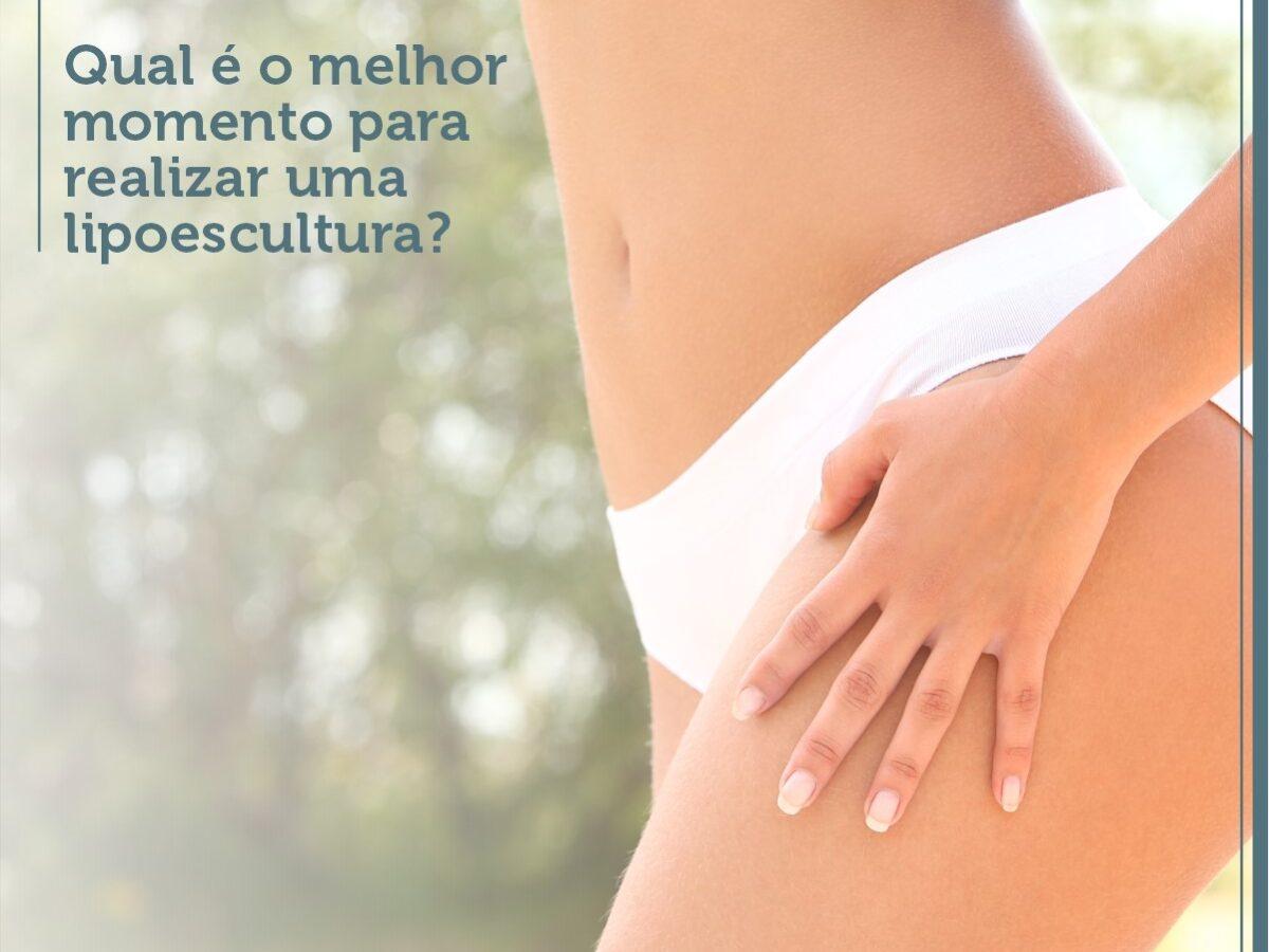 Lipoescultura Recife - Qual é o melhor momento para realizar uma lipoescultura