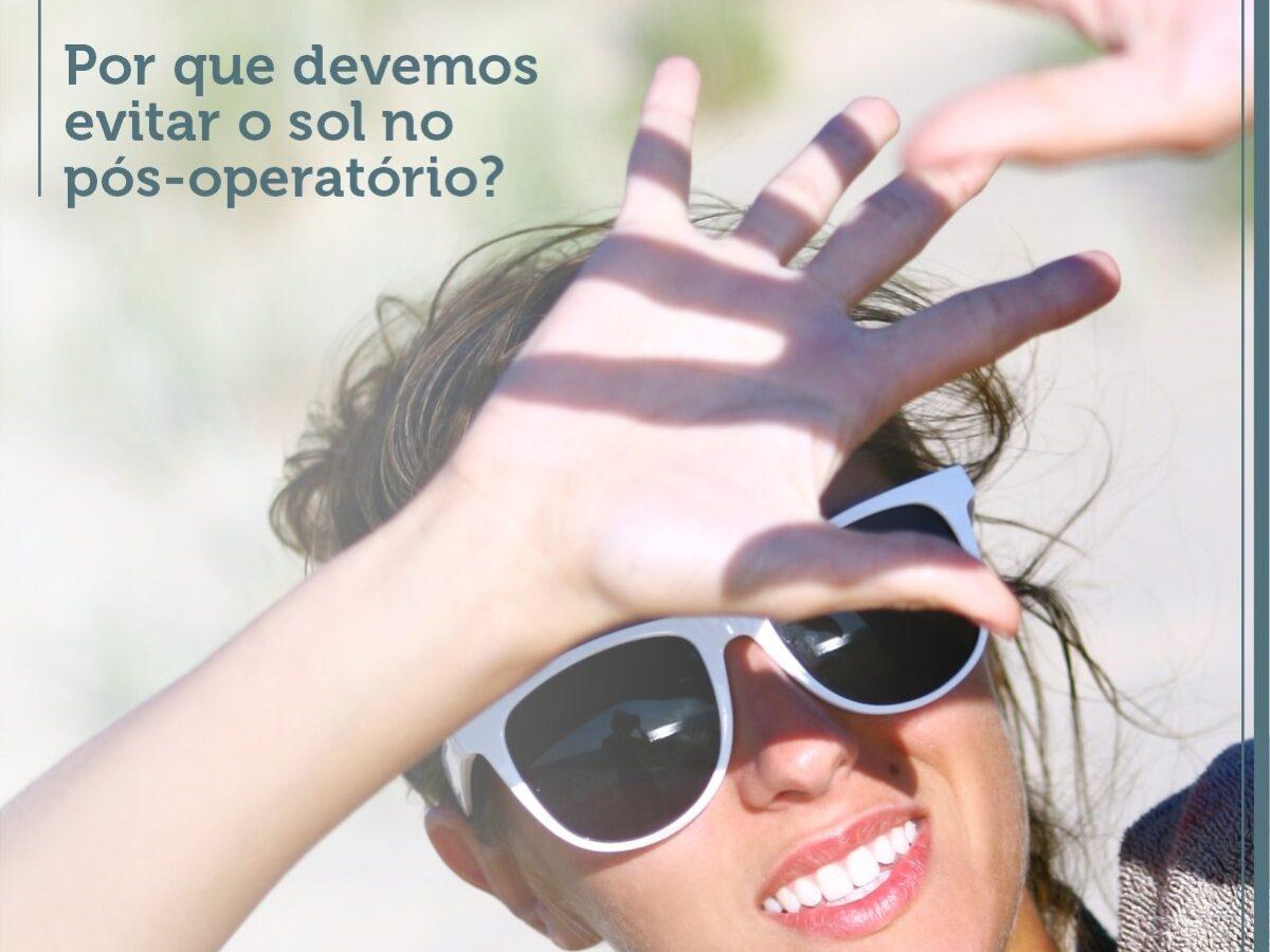 Pós-Operatório Recife - Por que devemos evitar o sol no pós-operatório?