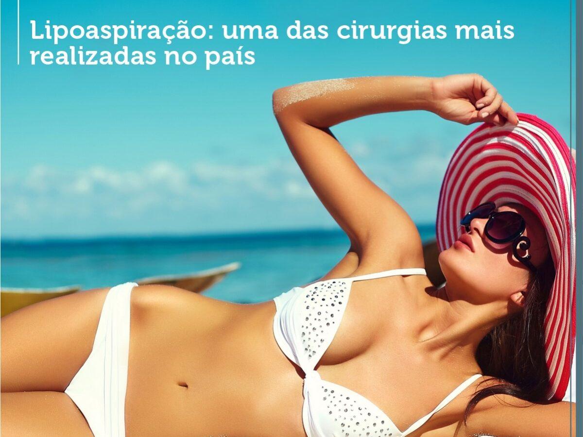Cirurgia Plástica Recife - Lipoaspiração: uma das cirurgias mais realizadas no país.