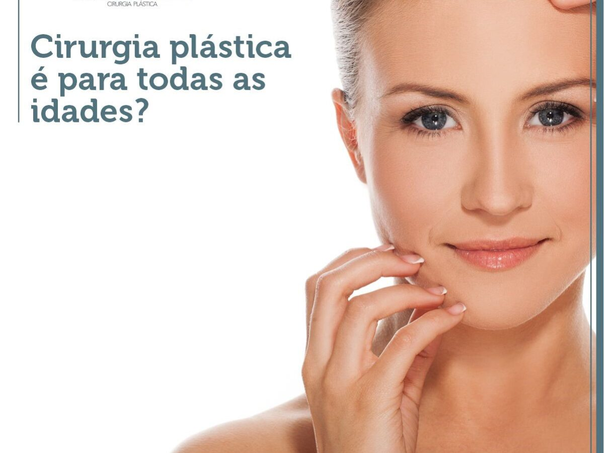 Cirurgia plástica é para todas as idades?