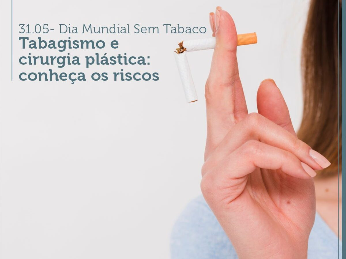Cirurgia Plástica Recife - Dia Mundial Sem Tabaco – Tabagismo e cirurgia plástica: conheça os riscos